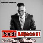 Psych Adjacent with Dr. Thomas Hughes : EPISODE 23. Dr. Cindy Duke- Infertility Pt. 2